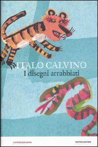 Libro I disegni arrabbiati Italo Calvino , Giulia Orecchia