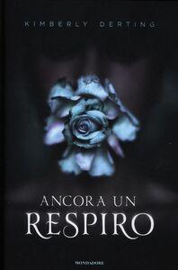Foto Cover di Ancora un respiro, Libro di Kimberly Derting, edito da Mondadori