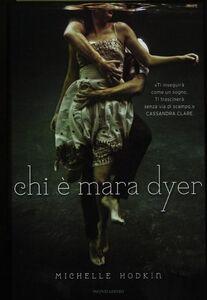 Foto Cover di Chi è Mara Dyer, Libro di Michelle Hodkin, edito da Mondadori