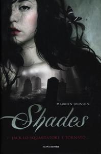 Libro Shades. Jack lo Squartatore è tornato Maureen Johnson