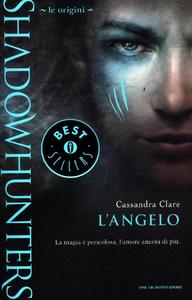 Libro Le origini. L'angelo. Shadowhunters Cassandra Clare