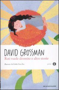 Libro Ruti vuole dormire e altre storie David Grossman
