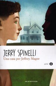 Foto Cover di Una casa per Jeffrey Magee, Libro di Jerry Spinelli, edito da Mondadori