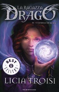Libro I gemelli di Kuma. La ragazza drago. Vol. 4 Licia Troisi