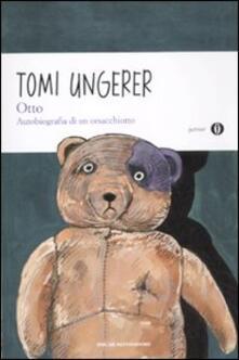 Otto. Autobiografia di un orsacchiotto. Ediz. illustrata - Tomi Ungerer - copertina