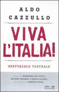 Libro Viva l'Italia! Risorgimento e Resistenza: perché dobbiamo essere orgogliosi della nostra nazione. Con DVD Aldo Cazzullo