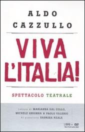 Viva l'Italia! Risorgimento e Resistenza: perché dobbiamo essere orgogliosi della nostra nazione. Con DVD