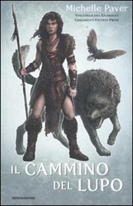 Libro Il cammino del lupo. Cronache dell'era oscura Michelle Paver