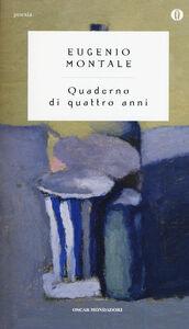 Foto Cover di Quaderno di quattro anni, Libro di Eugenio Montale, edito da Mondadori