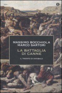 Libro La battaglia di Canne. Il trionfo di Annibale Massimo Bocchiola , Marco Sartori