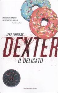 Libro Dexter il delicato Jeff Lindsay
