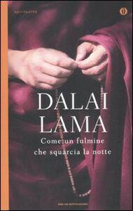 Foto Cover di Come un fulmine che squarcia la notte, Libro di Gyatso Tenzin (Dalai Lama), edito da Mondadori