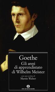Libro Gli anni di apprendistato di Wilhelm Meister J. Wolfgang Goethe