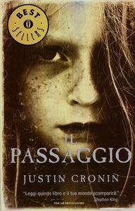 Foto Cover di Il passaggio, Libro di Justin Cronin, edito da Mondadori
