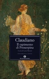 Il rapimento di Proserpina. Testo latino a fronte