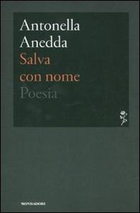 Libro Salva con nome Antonella Anedda
