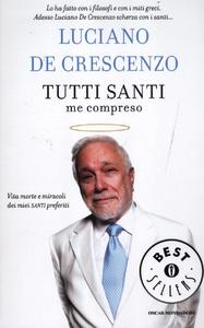 Libro Tutti santi me compreso Luciano De Crescenzo