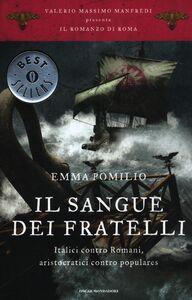 Libro Il sangue dei fratelli. Il romanzo di Roma. Vol. 4 Emma Pomilio