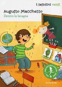 Foto Cover di Dentro la lavagna, Libro di Augusto Macchetto, edito da Mondadori