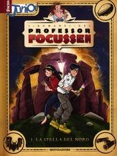 La stella del Nord. I romanzi del Professor Focussen. Vol. 1