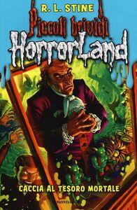 Libro Caccia al tesoro mortale. Horrorland. Vol. 19 Robert L. Stine