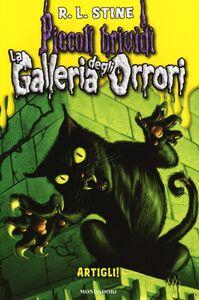 Foto Cover di Artigli! La galleria degli orrori. Vol. 1, Libro di Robert L. Stine, edito da Mondadori