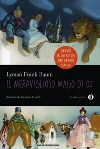 Foto Cover di Il meraviglioso Mago di Oz, Libro di L. Frank Baum, edito da Mondadori