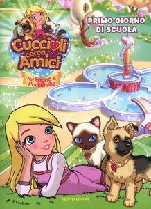 Foto Cover di Cuccioli cerca amici. Nel regno di Pocketville. Primo giorno di scuola, Libro di Stefania Lepera, edito da Mondadori