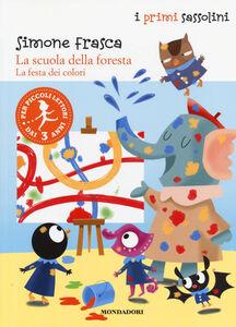 Libro La festa dei colori. La scuola della foresta Simone Frasca