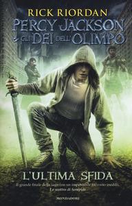 Libro L' ultima sfida. Percy Jackson e gli dei dell'Olimpo Rick Riordan