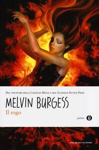 Libro Il rogo Melvin Burgess