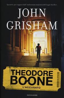 L' accusato. Theodore Boone. Vol. 3 - John Grisham - copertina