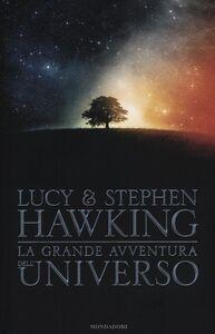 Libro La grande avventura dell'universo: La chiave segreta per l'universo-Caccia al tesoro nell'universo-Missione alle origini dell'universo Lucy Hawking , Stephen Hawking