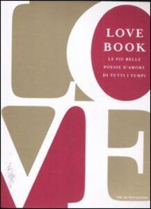 Libro Love book. Le più belle poesie d'amore di tutti i tempi