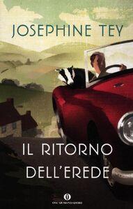 Foto Cover di Il ritorno dell'erede, Libro di Josephine Tey, edito da Mondadori