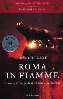 Warholgenova.it Roma in fiamme. Nerone, principe di splendore e perdizione. Il romanzo di Roma Image