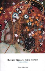 Foto Cover di La musica del mondo. Pensieri e letture, Libro di Hermann Hesse, edito da Mondadori
