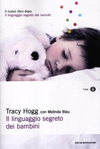 Libro Il linguaggio segreto dei bambini. 1-3 anni Tracy Hogg , Melinda Blau