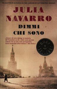 Foto Cover di Dimmi chi sono, Libro di Julia Navarro, edito da Mondadori
