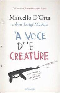 Libro 'A voce d' 'e creature. La camorra nei temi dei bambini di Napoli Marcello D'Orta , Luigi Merola