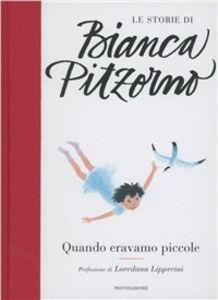 Libro Quando eravamo piccole Bianca Pitzorno