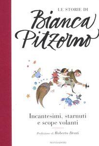 Libro Incantesimi, starnuti e scope volanti Bianca Pitzorno