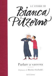 Foto Cover di Parlare a vanvera, Libro di Bianca Pitzorno, edito da Mondadori