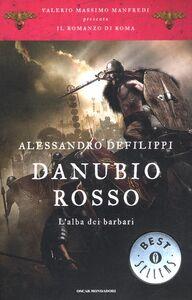 Libro Danubio rosso. L'alba dei barbari. Il romanzo di Roma. Vol. 9 Alessandro Defilippi