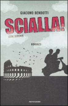 Scialla! (Stai sereno) - Giacomo Bendotti - copertina