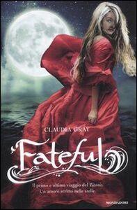 Foto Cover di Fateful, Libro di Claudia Gray, edito da Mondadori