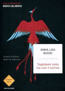 Libro Toglietemi tutto ma non il sorriso Anna L. Russo