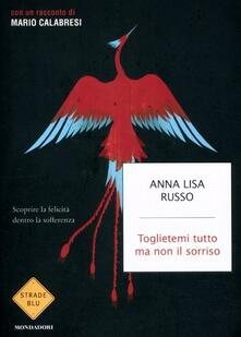Toglietemi tutto ma non il sorriso - Anna L. Russo - copertina