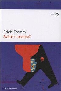 Foto Cover di Avere o essere?, Libro di Erich Fromm, edito da Mondadori