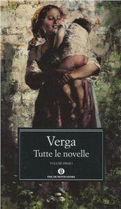 Libro Tutte le novelle. Vol. 1 Giovanni Verga